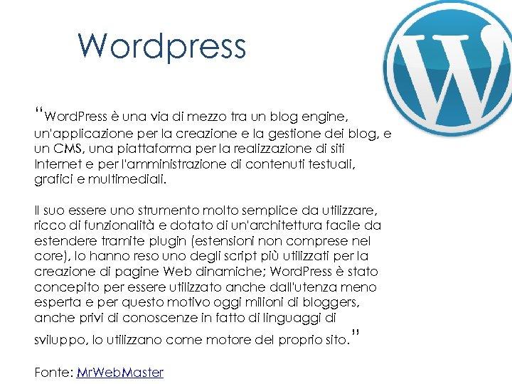 """Wordpress """"Word. Press è una via di mezzo tra un blog engine, un'applicazione per"""