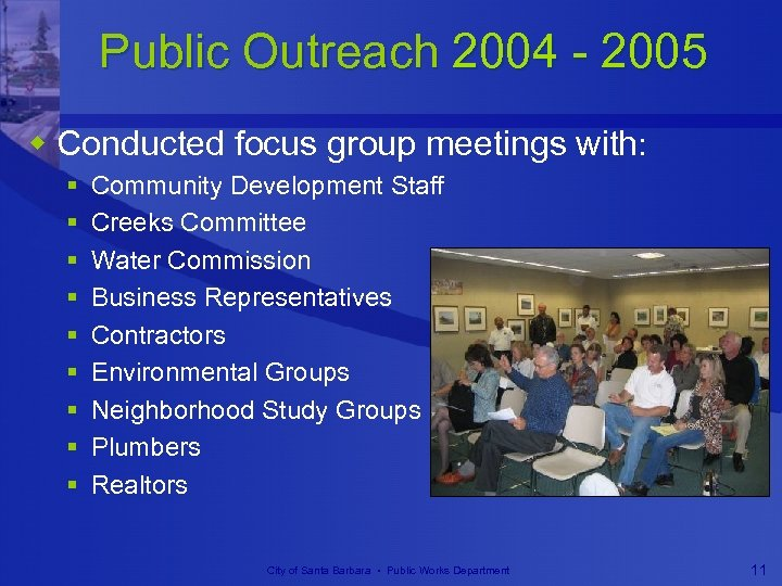 Public Outreach 2004 - 2005 w Conducted focus group meetings with: § § §