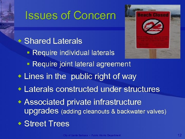 Issues of Concern w Shared Laterals § Require individual laterals § Require joint lateral