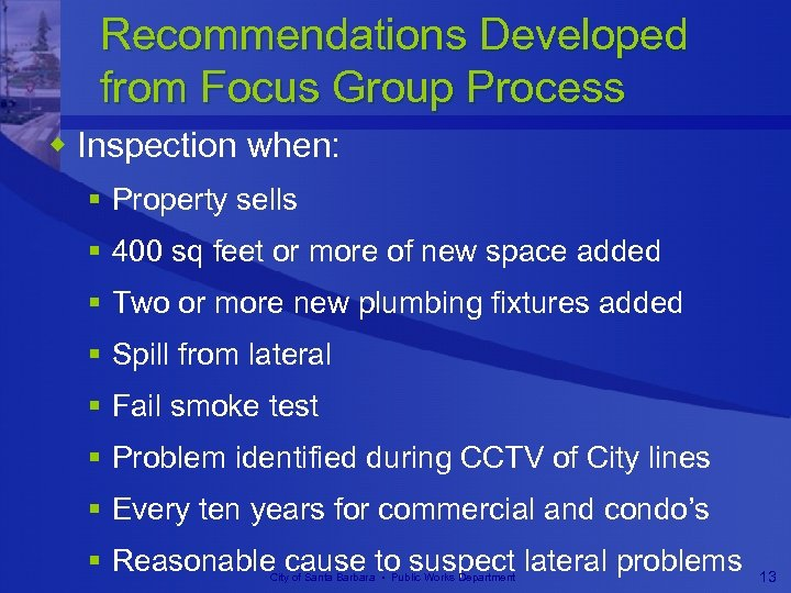 Recommendations Developed from Focus Group Process w Inspection when: § Property sells § 400