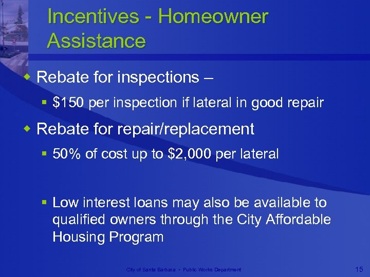 Incentives - Homeowner Assistance w Rebate for inspections – § $150 per inspection if