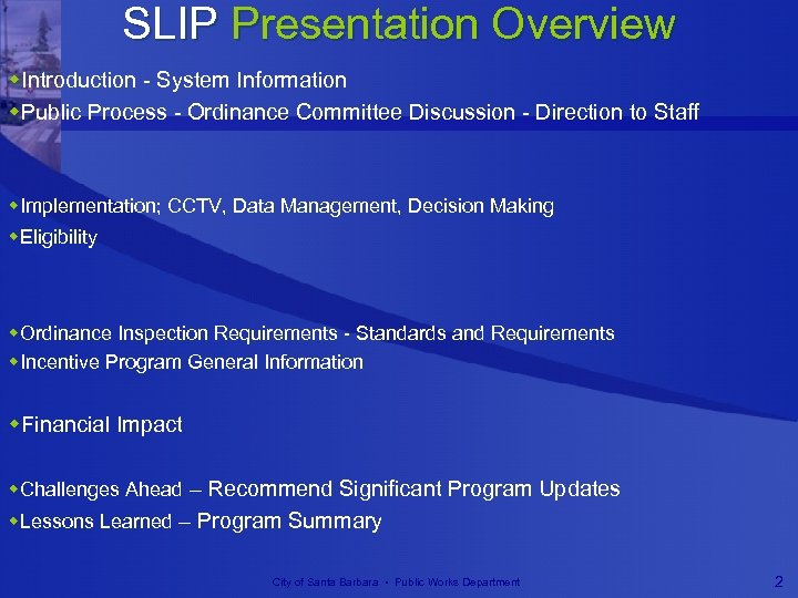 SLIP Presentation Overview w. Introduction - System Information w. Public Process - Ordinance Committee
