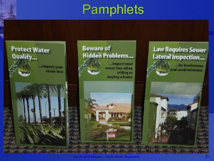 Pamphlets City of Santa Barbara • Public Works Department 21