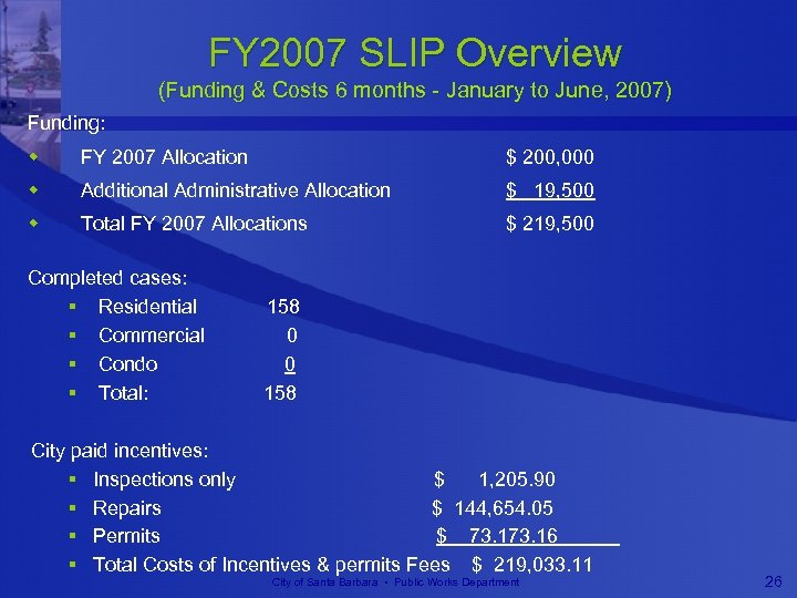 FY 2007 SLIP Overview (Funding & Costs 6 months - January to June, 2007)