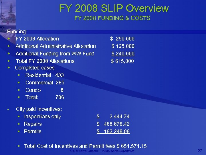 FY 2008 SLIP Overview FY 2008 FUNDING & COSTS Funding: w FY 2008 Allocation