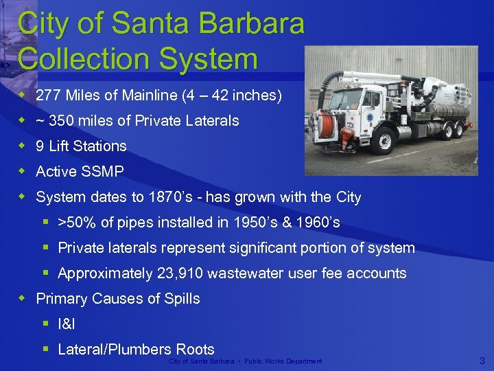 City of Santa Barbara Collection System w 277 Miles of Mainline (4 – 42
