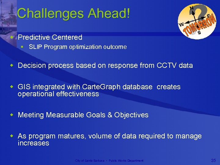 Challenges Ahead! w Predictive Centered § SLIP Program optimization outcome w Decision process based
