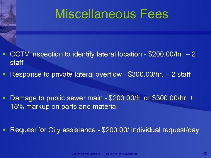 Miscellaneous Fees w CCTV inspection to identify lateral location - $200. 00/hr. – 2