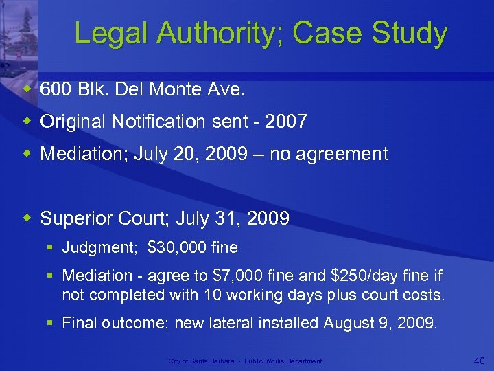 Legal Authority; Case Study w 600 Blk. Del Monte Ave. w Original Notification sent