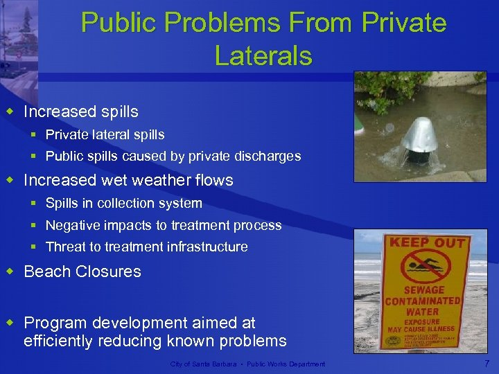 Public Problems From Private Laterals w Increased spills § Private lateral spills § Public