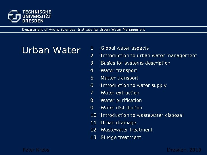Department of Hydro Sciences, Institute for Urban Water Management Urban Water 1 Global water