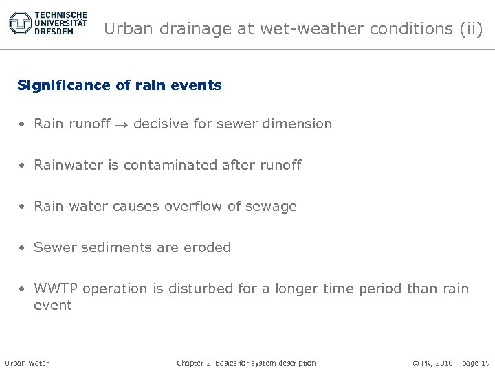 Urban drainage at wet-weather conditions (ii) Significance of rain events • Rain runoff decisive
