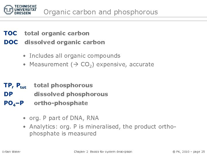 Organic carbon and phosphorous TOC total organic carbon DOC dissolved organic carbon • Includes
