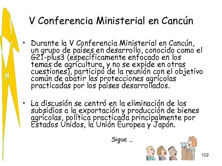 V Conferencia Ministerial en Cancún • Durante la V Conferencia Ministerial en Cancún, un