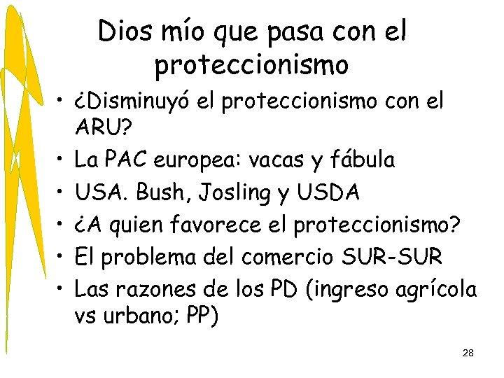 Dios mío que pasa con el proteccionismo • ¿Disminuyó el proteccionismo con el ARU?