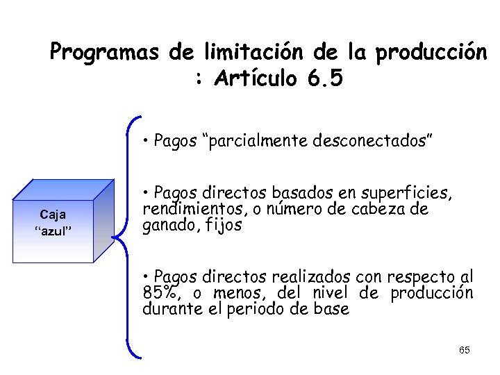 """Programas de limitación de la producción : Artículo 6. 5 • Pagos """"parcialmente desconectados"""""""