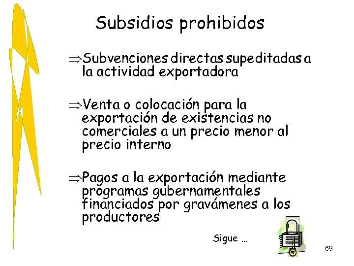 Subsidios prohibidos ÞSubvenciones directas supeditadas a la actividad exportadora ÞVenta o colocación para la