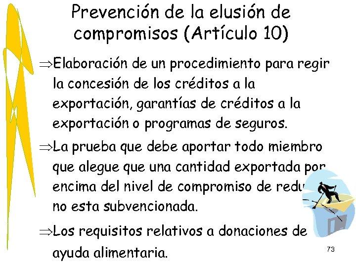 Prevención de la elusión de compromisos (Artículo 10) ÞElaboración de un procedimiento para regir