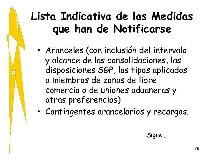Lista Indicativa de las Medidas que han de Notificarse • Aranceles (con inclusión del