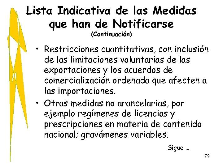 Lista Indicativa de las Medidas que han de Notificarse (Continuación) • Restricciones cuantitativas, con