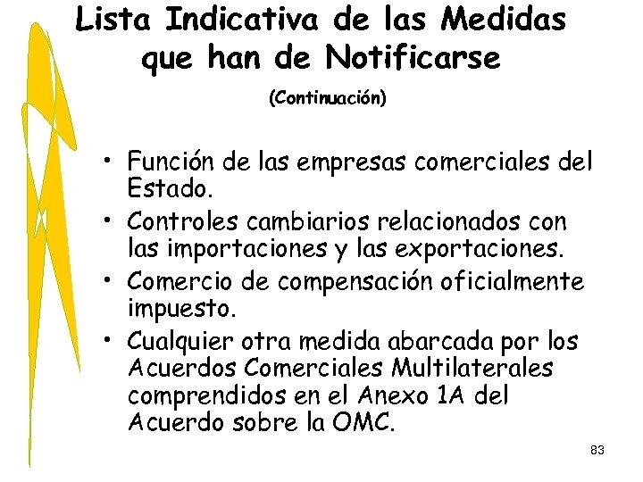 Lista Indicativa de las Medidas que han de Notificarse (Continuación) • Función de las