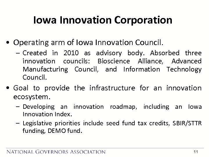 Iowa Innovation Corporation • Operating arm of Iowa Innovation Council. – Created in 2010