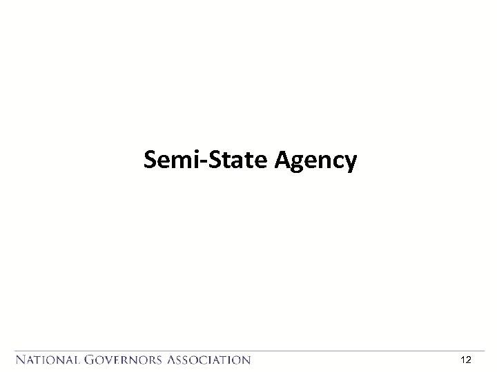 Semi-State Agency 12