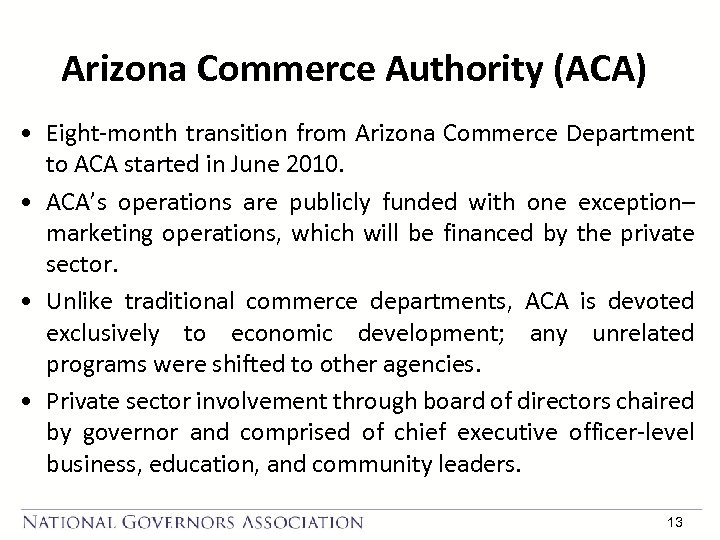 Arizona Commerce Authority (ACA) • Eight-month transition from Arizona Commerce Department to ACA started