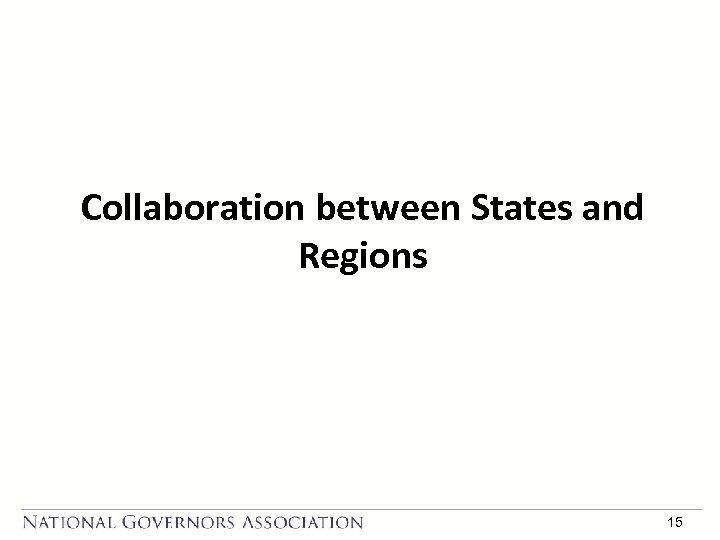 Collaboration between States and Regions 15