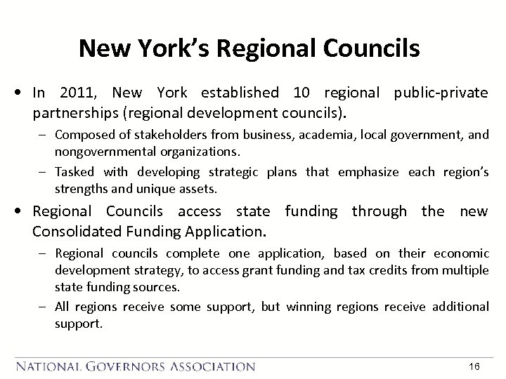 New York's Regional Councils • In 2011, New York established 10 regional public-private partnerships