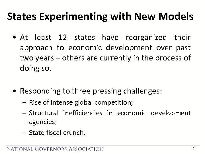 States Experimenting with New Models • At least 12 states have reorganized their approach