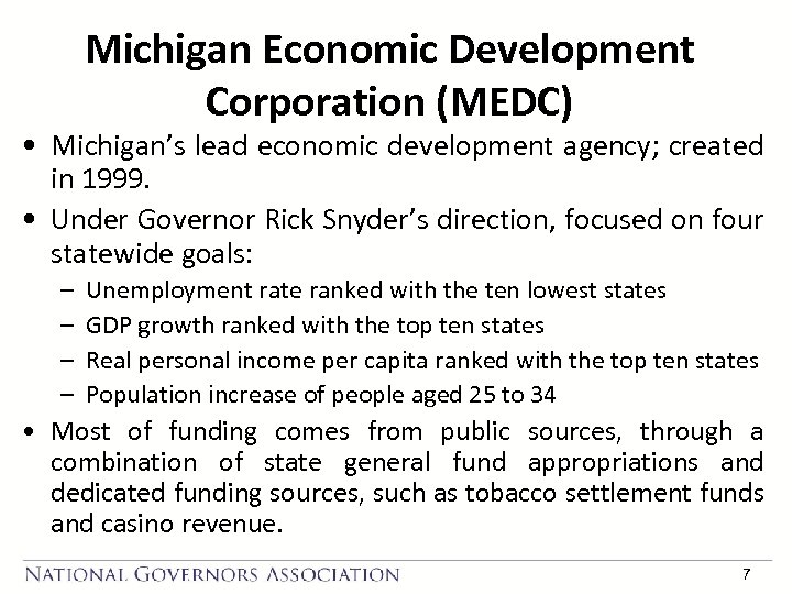 Michigan Economic Development Corporation (MEDC) • Michigan's lead economic development agency; created in 1999.