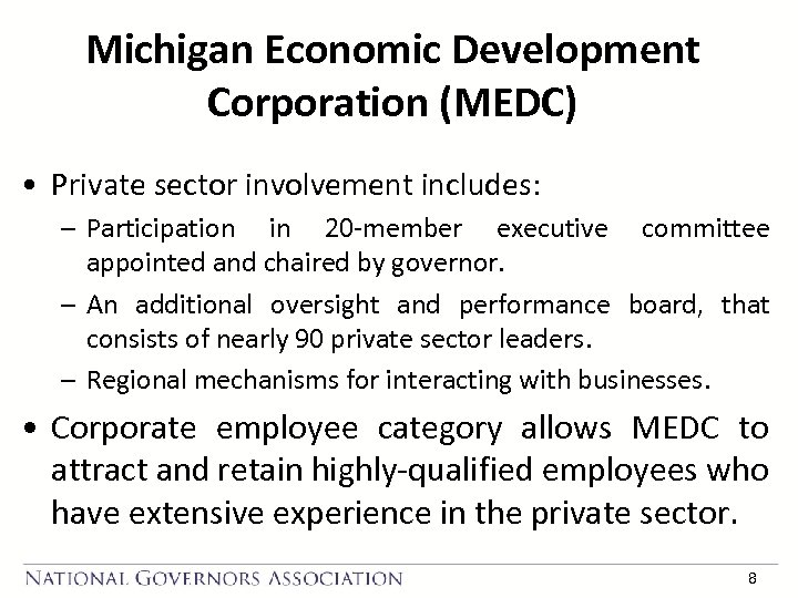 Michigan Economic Development Corporation (MEDC) • Private sector involvement includes: – Participation in 20