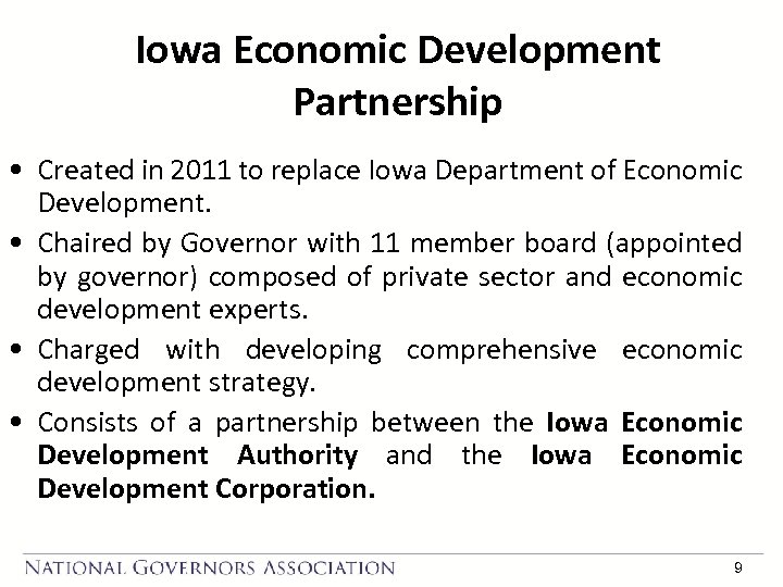 Iowa Economic Development Partnership • Created in 2011 to replace Iowa Department of Economic