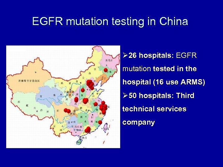 EGFR mutation testing in China Ø 26 hospitals: EGFR mutation tested in the hospital