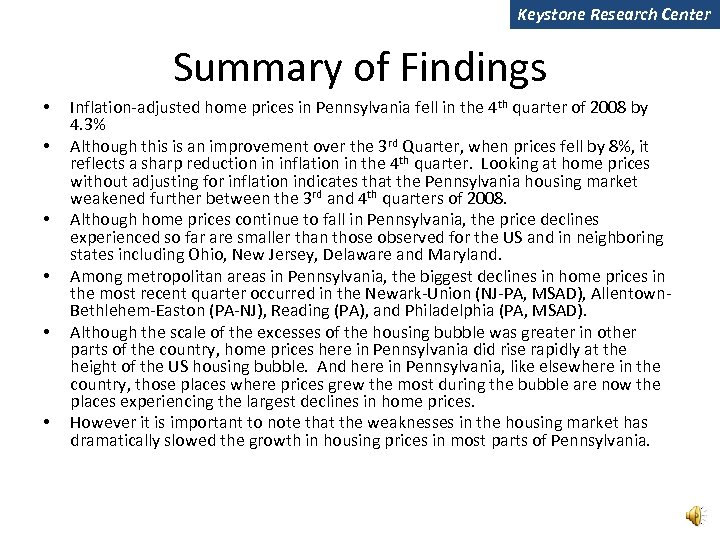 Keystone Research Center Summary of Findings • • • Inflation-adjusted home prices in Pennsylvania