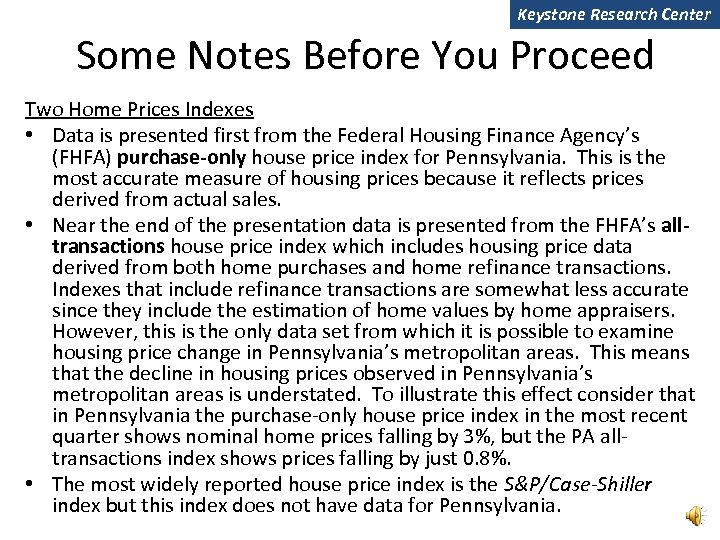 Keystone Research Center Some Notes Before You Proceed Two Home Prices Indexes • Data
