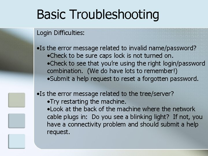 Basic Troubleshooting Login Difficulties: • Is the error message related to invalid name/password? •