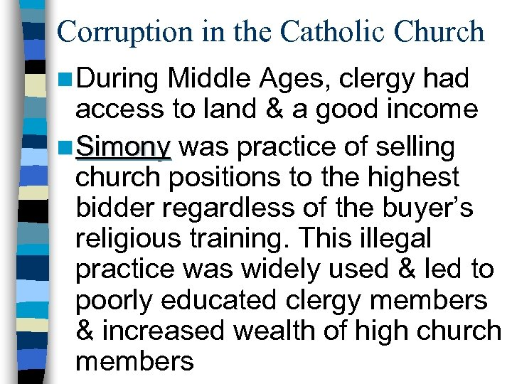 Corruption in the Catholic Church n During Middle Ages, clergy had access to land