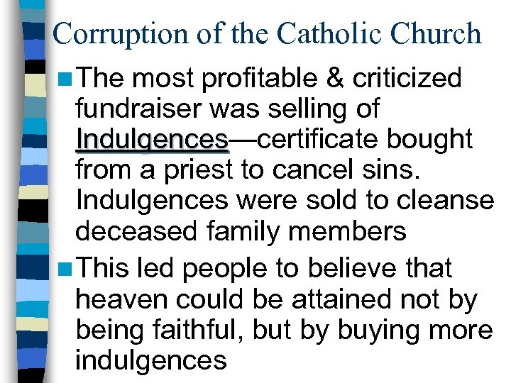 Corruption of the Catholic Church n The most profitable & criticized fundraiser was selling