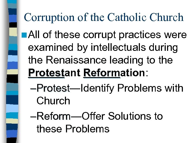 Corruption of the Catholic Church n All of these corrupt practices were examined by