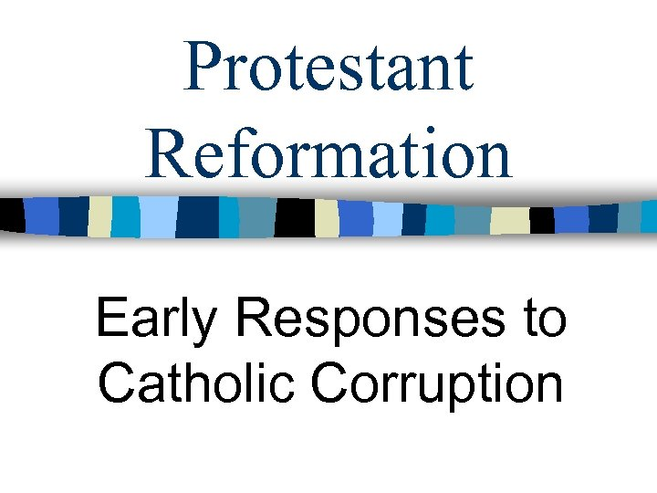 Protestant Reformation Early Responses to Catholic Corruption