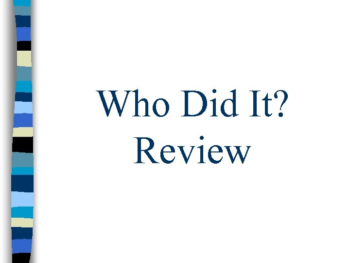 Who Did It? Review