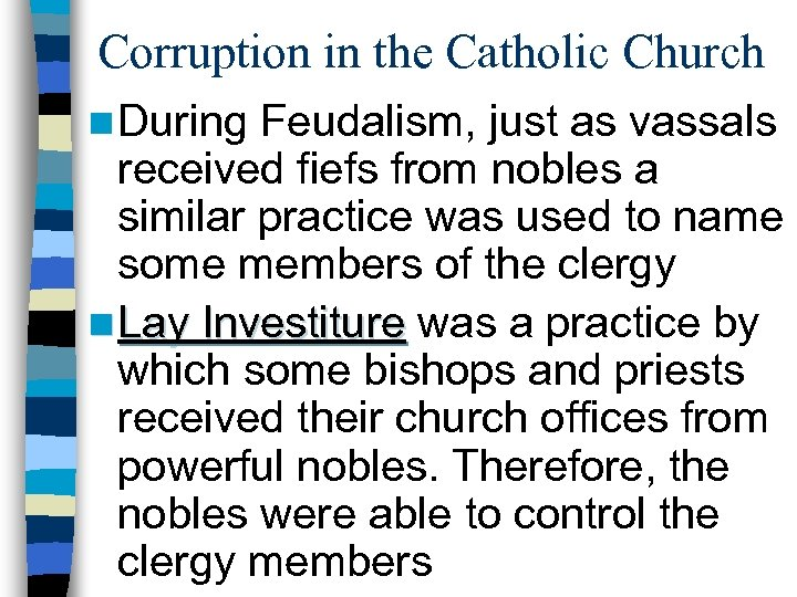 Corruption in the Catholic Church n During Feudalism, just as vassals received fiefs from