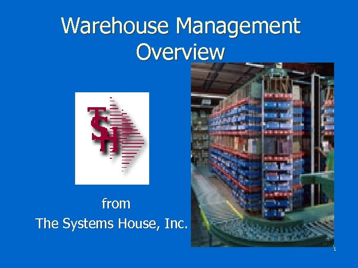 Warehouse Management Overview from The Systems House, Inc. 1