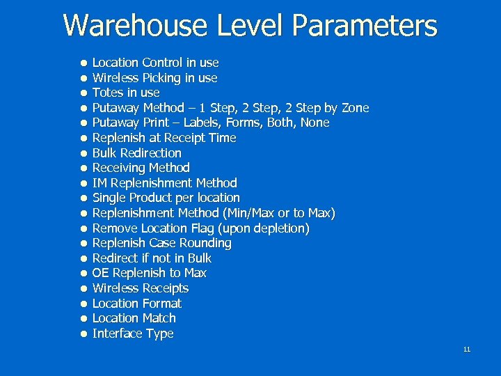 Warehouse Level Parameters l l l l l Location Control in use Wireless Picking