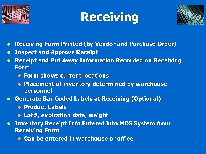 Receiving l l l Receiving Form Printed (by Vendor and Purchase Order) Inspect and