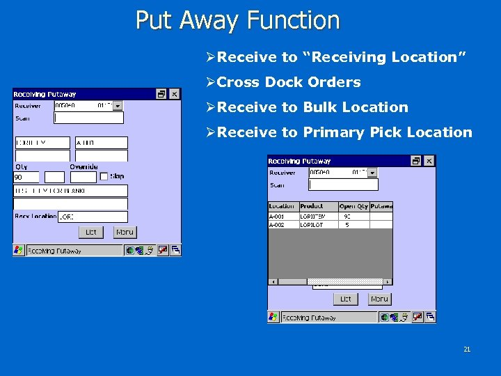 "Put Away Function ØReceive to ""Receiving Location"" ØCross Dock Orders ØReceive to Bulk Location"