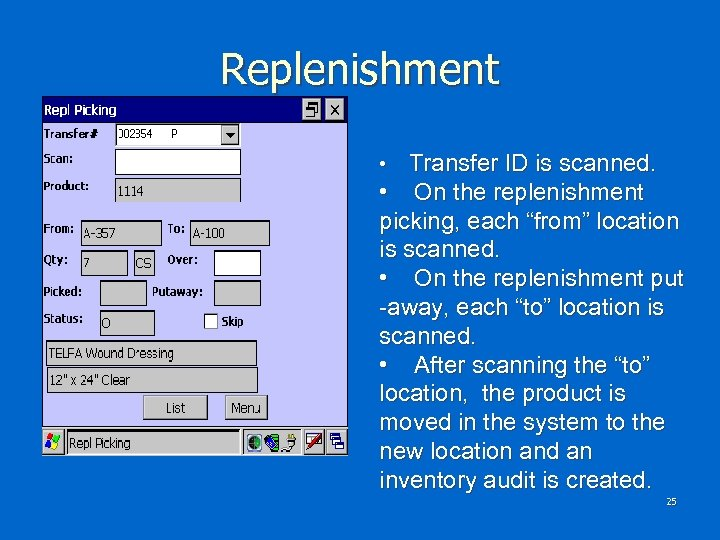 "Replenishment Transfer ID is scanned. • On the replenishment picking, each ""from"" location is"