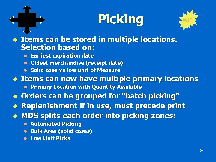 Picking l Items can be stored in multiple locations. Selection based on: l l